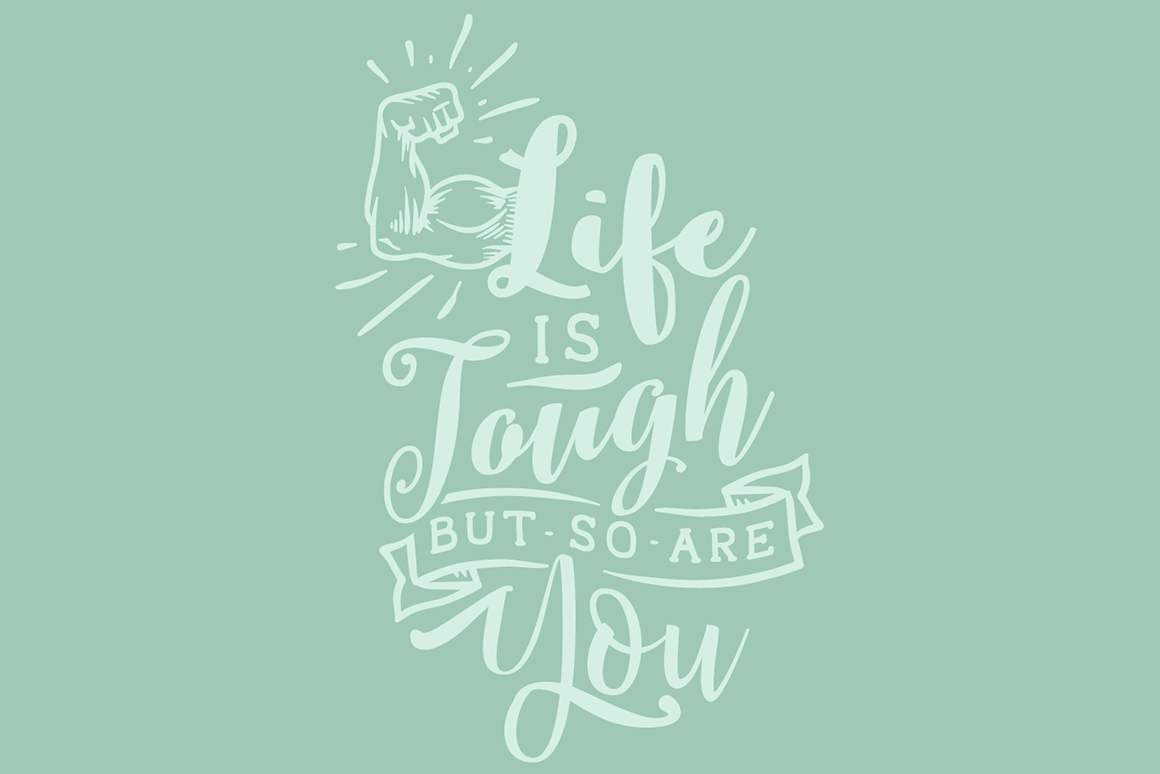 Life is Tough but so Are You Quotes Craft Cut File By Creative Fabrica Crafts