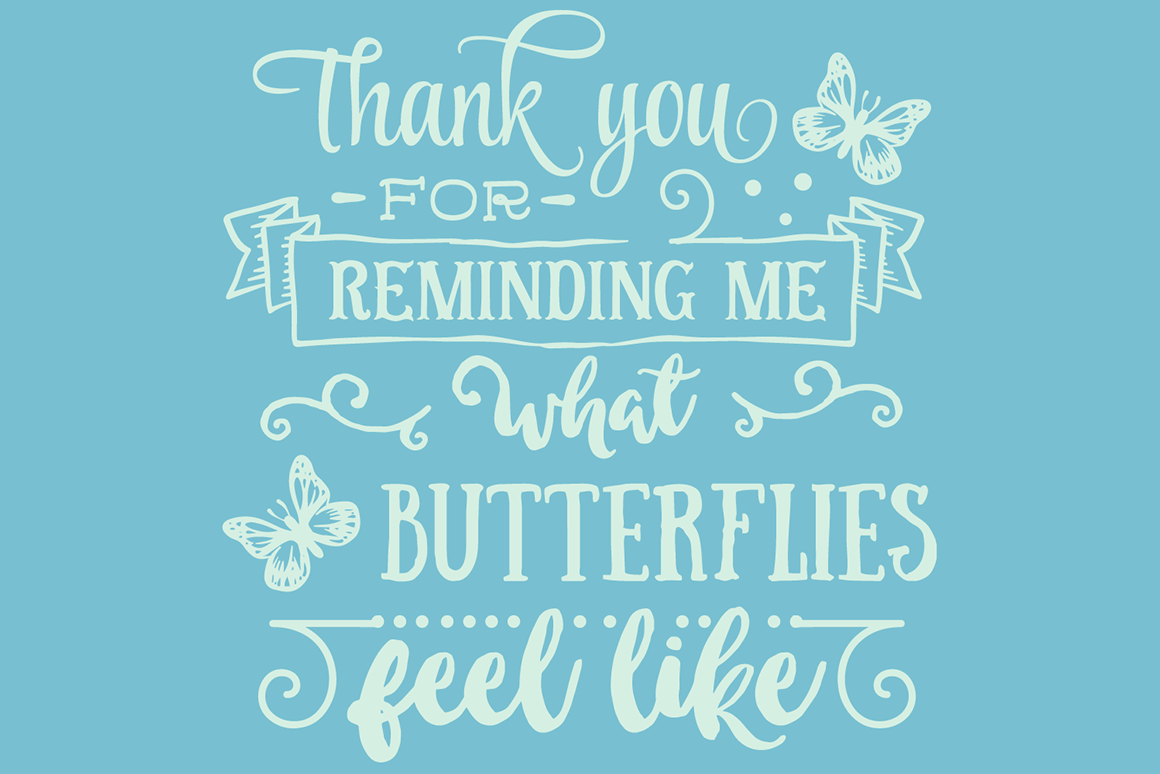Thank You for Reminding Me What Butterflies Feel Like Love Craft Cut File By Creative Fabrica Crafts