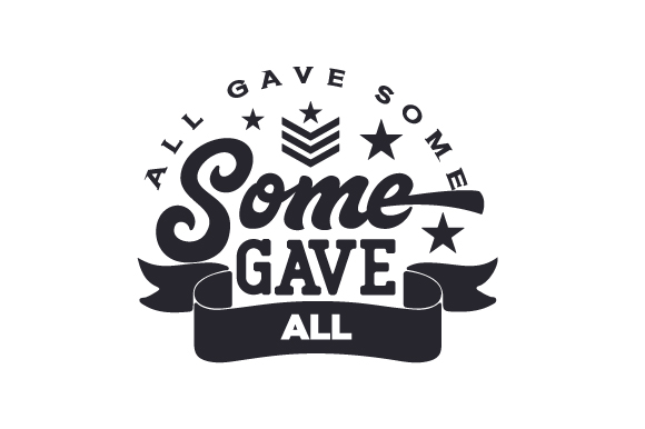 All Gave Some, Some Gave All Craft Design By Creative Fabrica Crafts