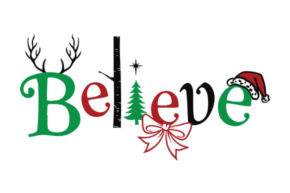 Believe - Christmas Themed Design SVG Cut file by Creative ...