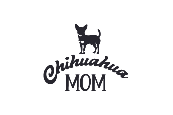 Download Chihuahua Mom (SVG Cut file) by Creative Fabrica Crafts ...