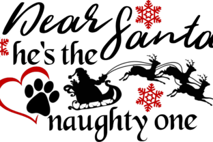 Download Free Dear Santa He S The Naughty One Graphic By Stacey Iles Walker for Cricut Explore, Silhouette and other cutting machines.