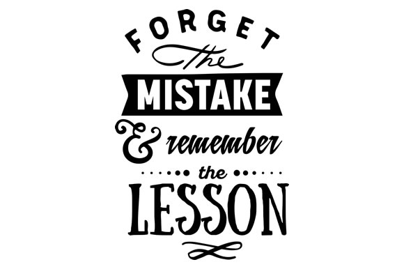 Download Free Forget The Mistake And Remember The Lesson Svg Cut File By for Cricut Explore, Silhouette and other cutting machines.
