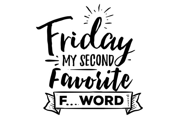 Download Free Friday My Second Favorite F Word Svg Cut File By Creative for Cricut Explore, Silhouette and other cutting machines.