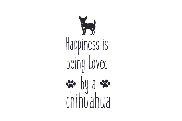 Download Free Happiness Is Being Loved By A Chihuahua Svg Cut File By Creative for Cricut Explore, Silhouette and other cutting machines.