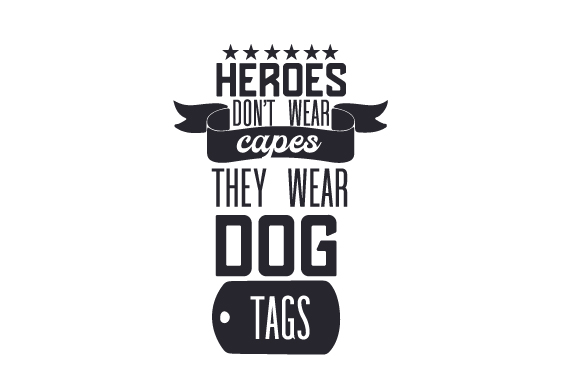 Download Free Heroes Don T Wear Capes They Wear Dog Tags Svg Cut File By for Cricut Explore, Silhouette and other cutting machines.