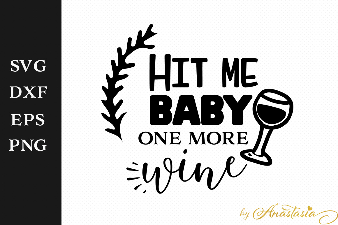 Print on Demand: Hit Me Baby One More Wine Graphic Crafts By Anastasia Feya