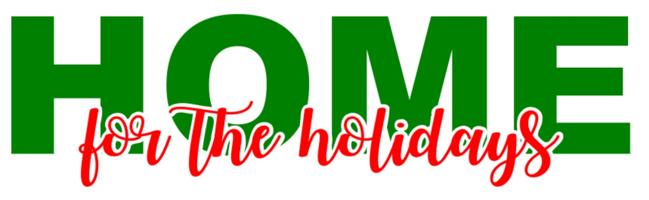 Download Free Home For The Holidays Graphic By Beg Your Partin Designs for Cricut Explore, Silhouette and other cutting machines.