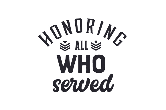 Download Free Honoring All Who Served Svg Cut File By Creative Fabrica Crafts for Cricut Explore, Silhouette and other cutting machines.