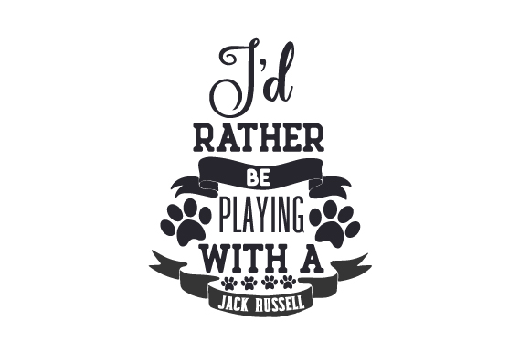 I'd Rather Be Playing with a Jack Russell Dogs Craft Cut File By Creative Fabrica Crafts