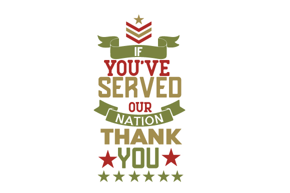 If You've Served Our Nation, Thank You Military Craft Cut File By Creative Fabrica Crafts