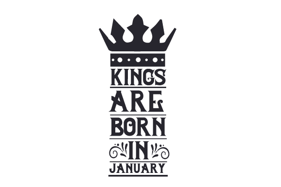Kings are born in January SVG Cut file by Creative Fabrica Crafts ... 94f4d2b8d0