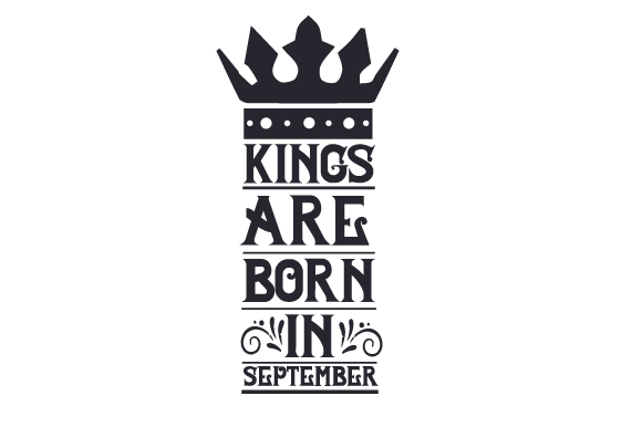 Download Free Kings Are Born In September Svg Cut File By Creative Fabrica for Cricut Explore, Silhouette and other cutting machines.