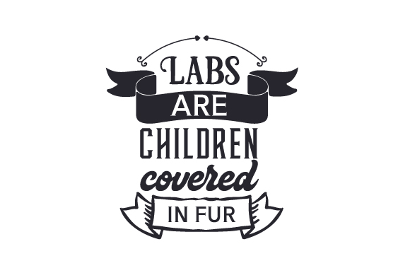 Download Free Labs Are Children Covered In Fur Svg Cut File By Creative for Cricut Explore, Silhouette and other cutting machines.