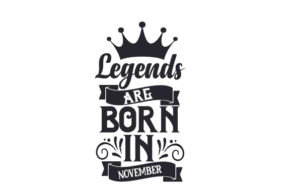 Legends Are Born In November Svg Cut File By Creative