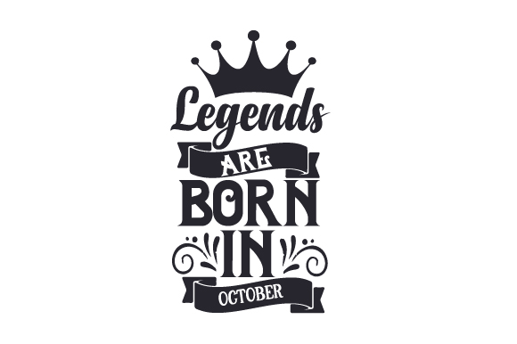 Legends Are Born In October Svg Cut File By Creative