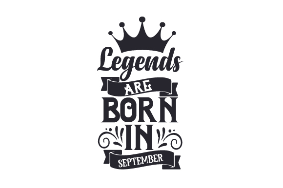 Legends Are Born in September Birthday Craft Cut File By Creative Fabrica Crafts - Image 1