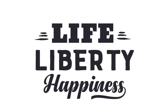 Download Free Life Liberty Happiness Svg Cut File By Creative Fabrica for Cricut Explore, Silhouette and other cutting machines.