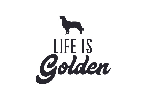 Life Is Golden Svg Cut File By Creative Fabrica Crafts