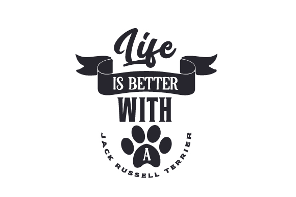 Life is Better with a Jack Russell Terrier Dogs Craft Cut File By Creative Fabrica Crafts