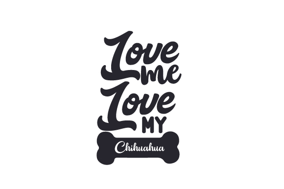 Download Free Love Me Love My Chihuahua Svg Cut File By Creative Fabrica for Cricut Explore, Silhouette and other cutting machines.