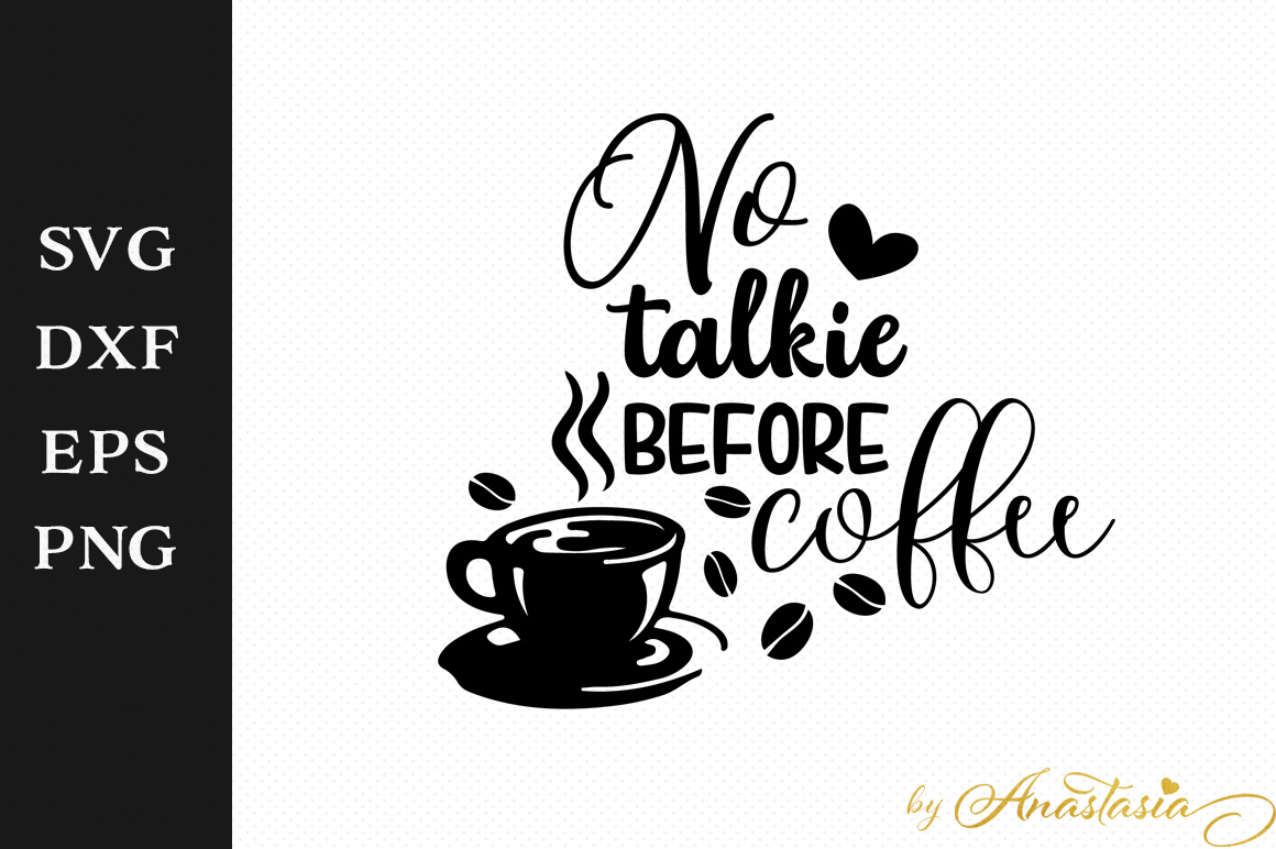 Print on Demand: No Talkie Before Coffee Graphic Crafts By Anastasia Feya