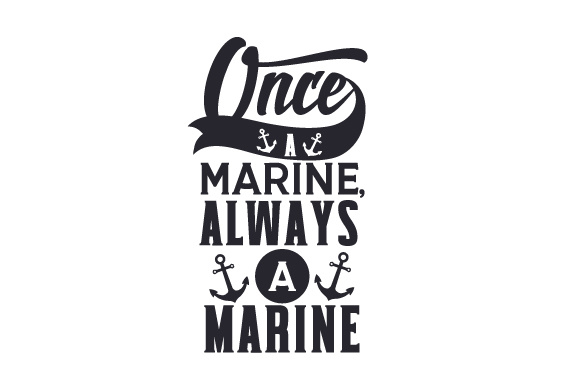 once a marine  always a marine svg cut file by creative