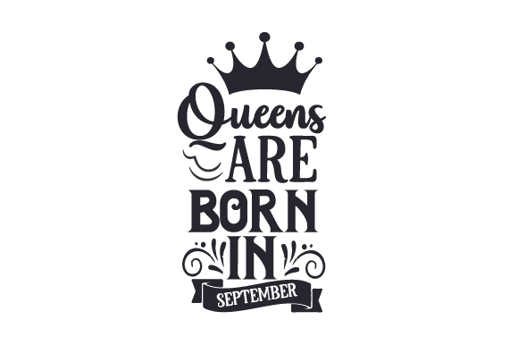 Download Free Queens Are Born In September Archivos De Corte Svg Por Creative for Cricut Explore, Silhouette and other cutting machines.