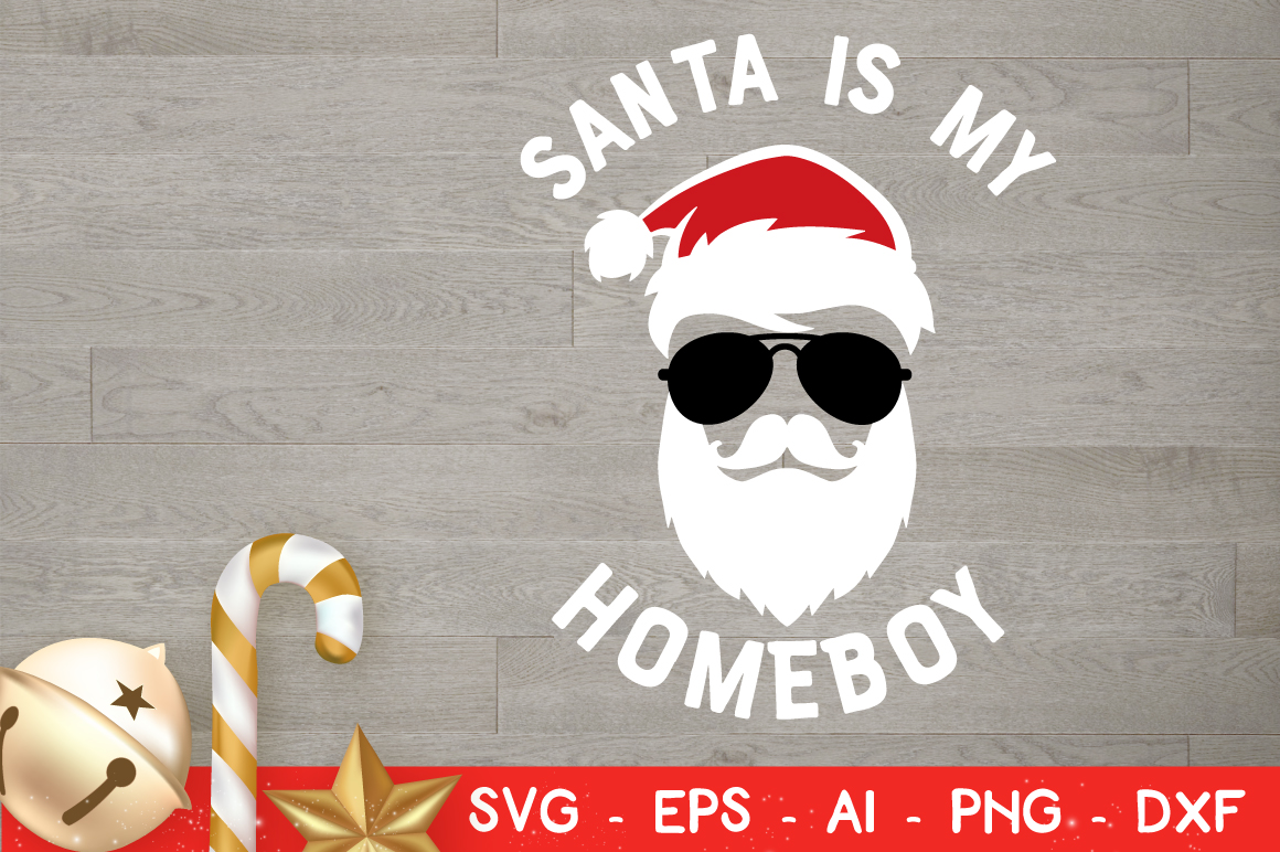 Download Free Santa Is My Homeboy Svg Vector Cut File Graphic By SVG Cut Files