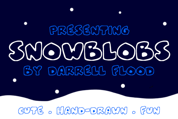 Snowblobs Display Font By Dadiomouse