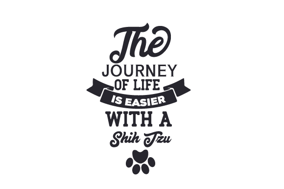 The Journey of Life is Easier with a Shih Tzu Dogs Craft Cut File By Creative Fabrica Crafts