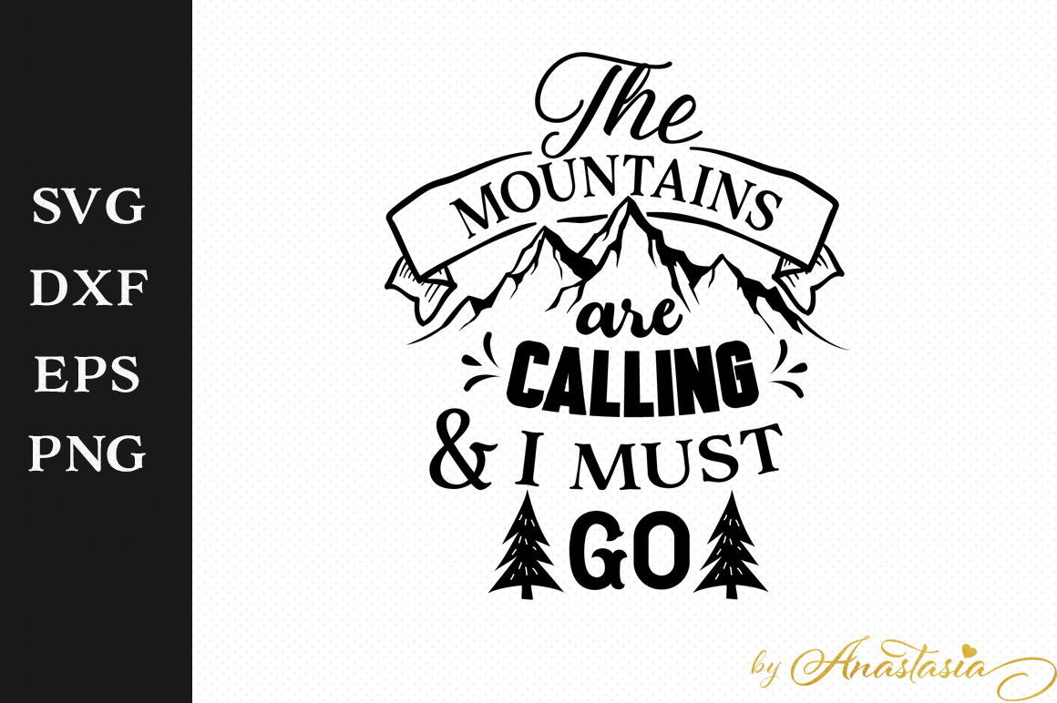 Print on Demand: The Mountains Are Calling and I Must Go Graphic Crafts By Anastasia Feya
