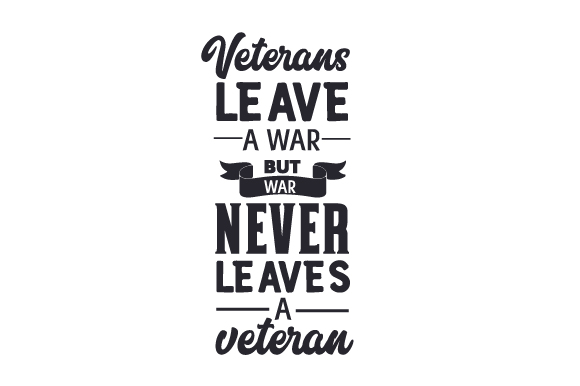 Download Free Veterans Leave A War But War Never Leaves A Veteran Svg Cut File for Cricut Explore, Silhouette and other cutting machines.