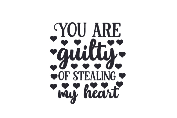 Download Free You Are Guilty Of Stealing My Heart Svg Cut File By Creative Fabrica Crafts Creative Fabrica SVG Cut Files