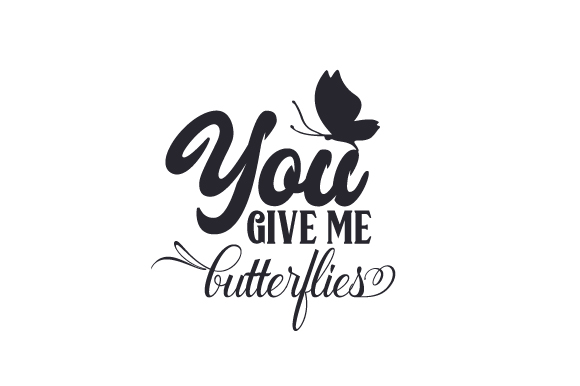 You Give Me Butterflies Svg Cut File By Creative Fabrica Crafts