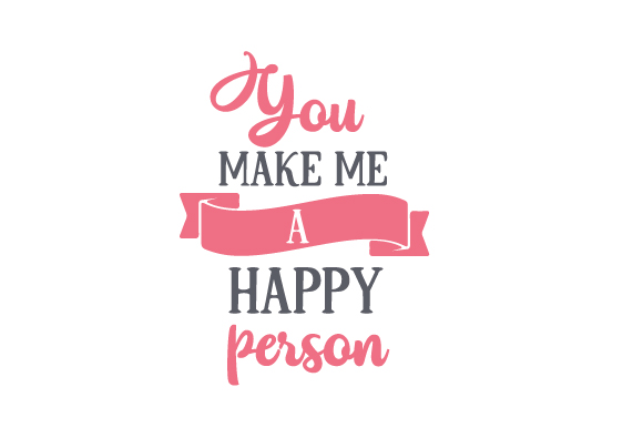 Download Free You Make Me A Happy Person Svg Cut File By Creative Fabrica for Cricut Explore, Silhouette and other cutting machines.
