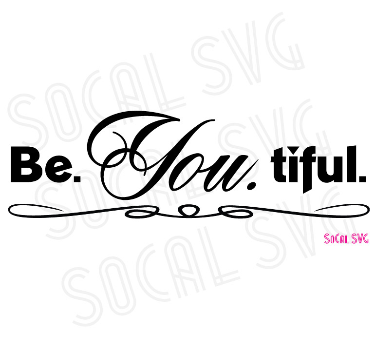 Download Free Be You Tiful Graphic By Dollar Did It Svg Design Cuts For for Cricut Explore, Silhouette and other cutting machines.