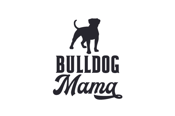 Download Free Bulldog Mama Svg Cut File By Creative Fabrica Crafts Creative for Cricut Explore, Silhouette and other cutting machines.