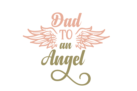 Dad to an Angel Family Craft Cut File By Creative Fabrica Crafts