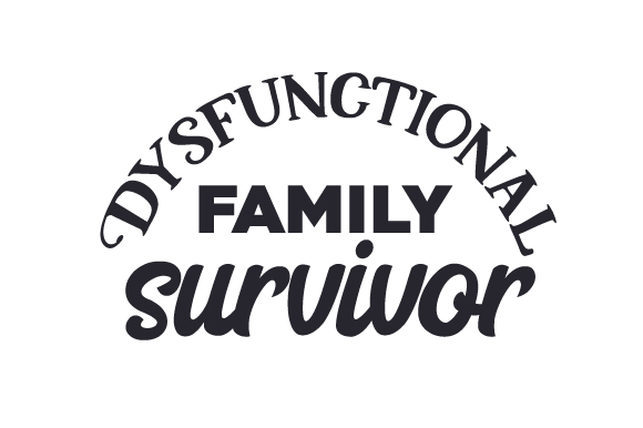 Download Free Dysfunctional Family Survivor Svg Cut File By Creative Fabrica for Cricut Explore, Silhouette and other cutting machines.