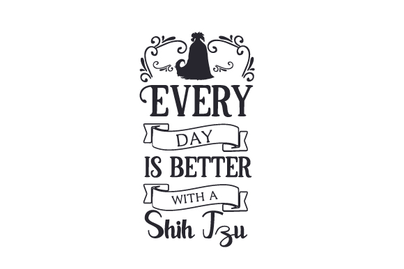 Download Free Every Day Is Better With A Shih Tzu Svg Cut File By Creative for Cricut Explore, Silhouette and other cutting machines.