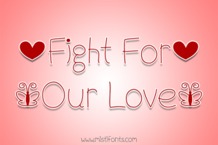 Fight for Our Love Font By Misti