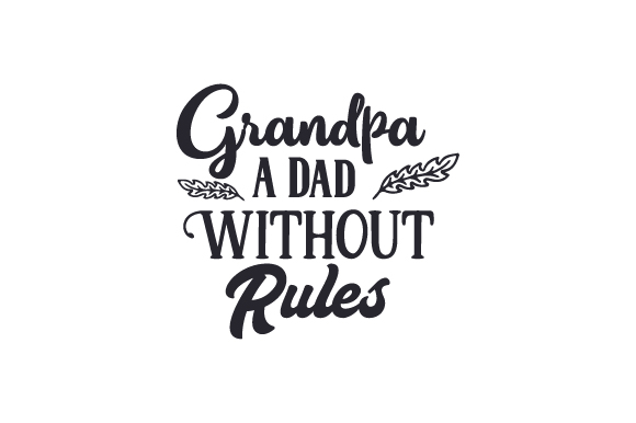Download Free Grandpa A Dad Without Rules Svg Cut File By Creative Fabrica SVG Cut Files