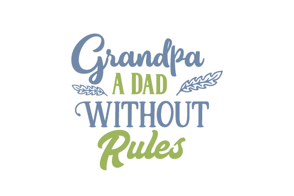 Grandpa : a Dad Without Rules Family Craft Cut File By Creative Fabrica Crafts