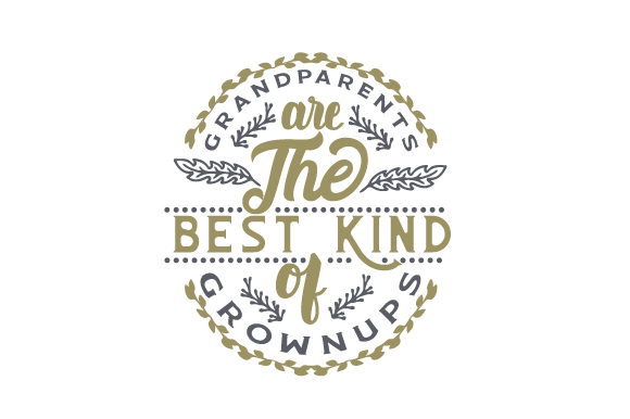 Grandparents Are the Best Kind of Grownups Family Craft Cut File By Creative Fabrica Crafts
