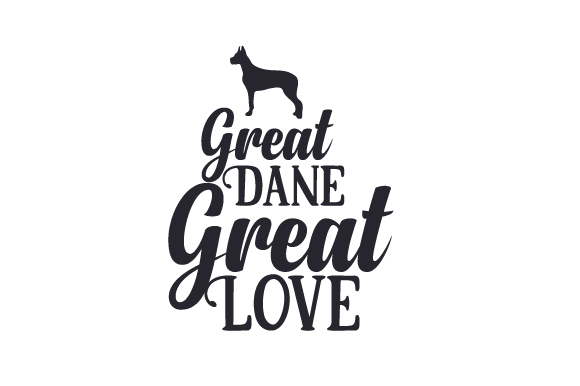 Great Dane, Great Love Dogs Craft Cut File By Creative Fabrica Crafts