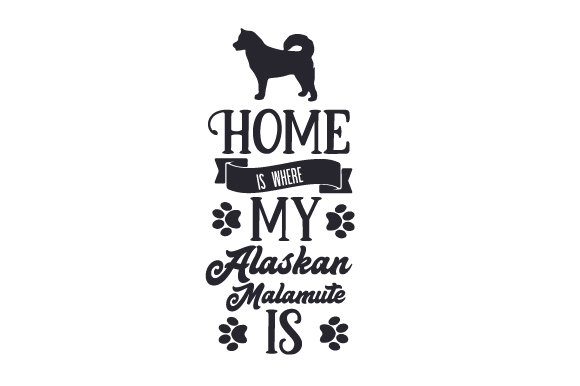 Download Free Home Is Where My Alaskan Malamute Is Svg Cut File By Creative for Cricut Explore, Silhouette and other cutting machines.