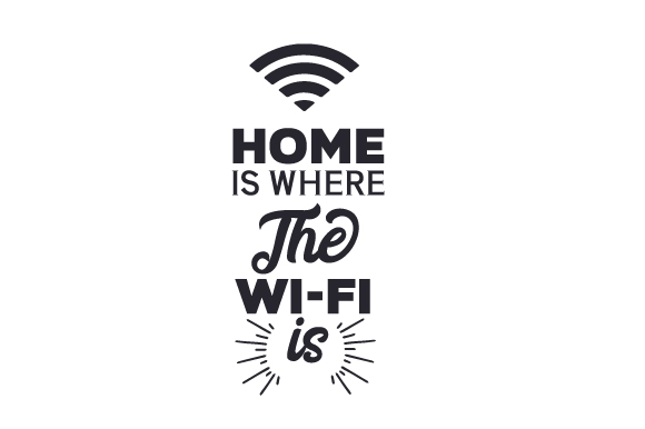 Home is Where the Wi-fi is Home Craft Cut File By Creative Fabrica Crafts
