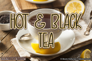 Hot and Black Tea Font By Misti
