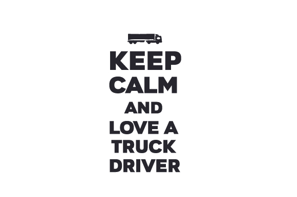 Download Free Keep Calm And Love A Truck Driver Archivos De Corte Svg Por for Cricut Explore, Silhouette and other cutting machines.